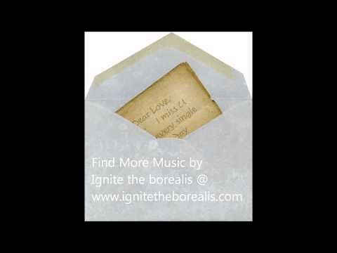 Love Letter - Sweetest Secret by Ignite the borealis
