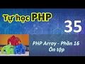 Tự học PHP - 35 PHP Array - 16 Ôn Tập
