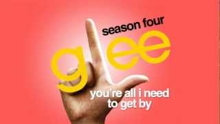 Watch Glee Cast Youre All I Need To Get By video