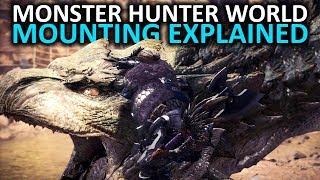 Monster Hunter World Tips - Monster Mounting Mechanics