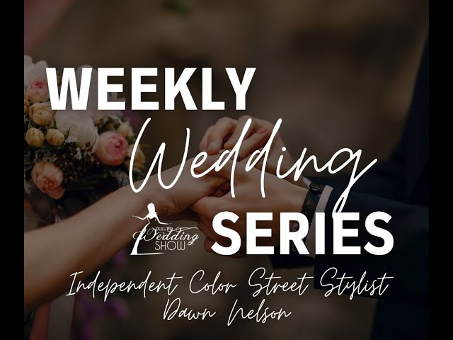 Duluth Wedding Show's Weekly Wedding Series with Dawn Nelson- Independent Stylist for Color Street