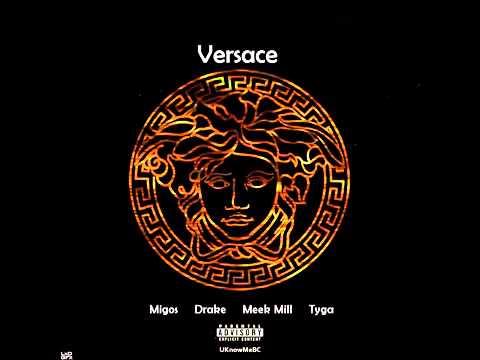 Drake - Versace Ft. Meek Mill, Tyga, Migos (Remix)