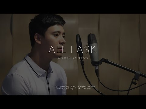 All I Ask - Adele (cover) by Erik Santos