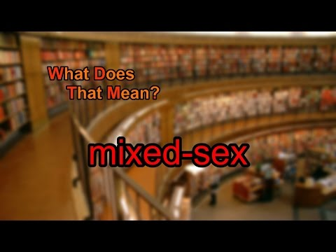 What does mixed-sex mean?