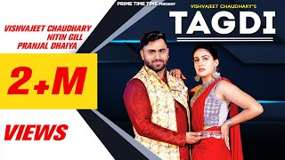 Tagdi (Full Song) | Vishvajeet | Mukesh Jaji | Nitin Gill, Pranjal Dahiya | Haryanvi New Song 2020