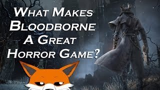 What Makes Bloodborne A Great Horror Game? (Halloween 2017 Special)
