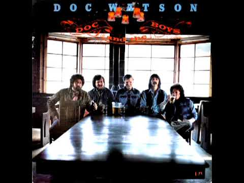 Doc And The Boys [1976] - Doc Watson