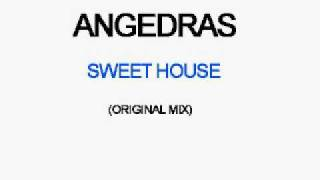 Angedras Sweet House (original mix)