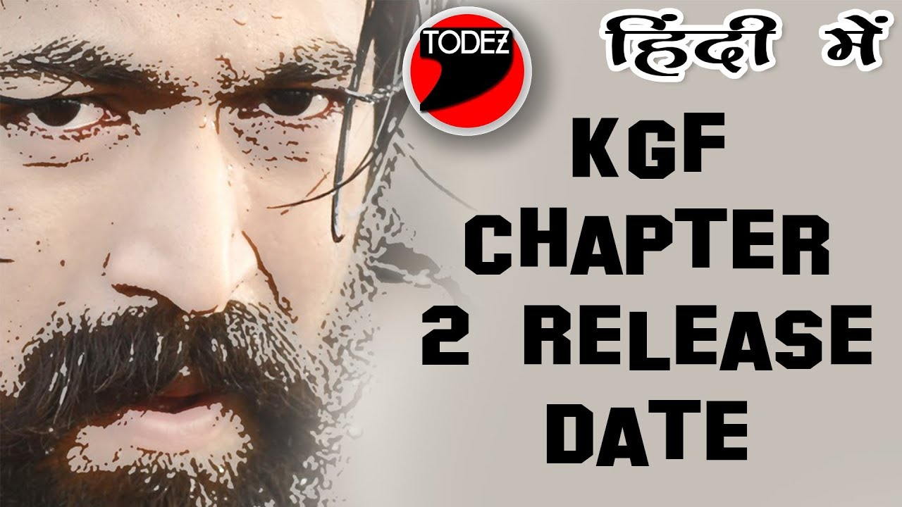 KGF Chapter 2 Release Date Target / KGF Chapter 2 की रिलीज़ डेट तय