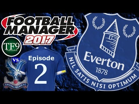 EPL Opener / Football Manager 2017 | Everton FC - Tale of the Toffees: Episode 2