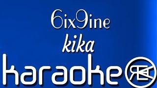 6ix9ine – Kika (Ft. Tory Lanez) Karaoke Lyrics Instrumental (Dummy Boy)