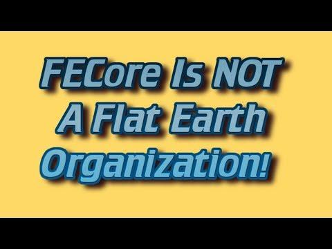 Is FECore A Flat Earth Organization? NO WAY!!! thumbnail