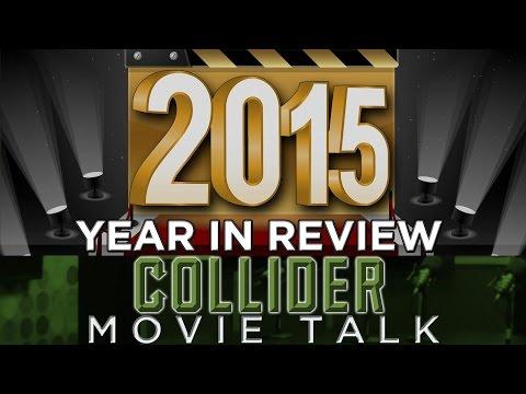 Collider Movie Talk - 2015 Movies Year In Review So Far (Pre-Oscar Season)