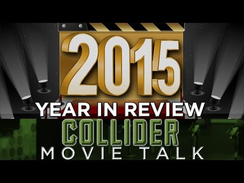 Collider Movie Talk - 2015 Movies Year In Review So Far (Pre-Oscar Season)