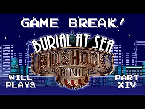 """Will Plays """"BioShock Infinite: Burial at Sea"""", Part XIV - Game Break"""
