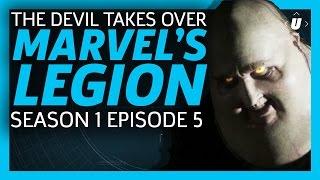 the devil takes over legion episode 5 breakdown