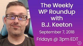 الأسبوعية WP تقرير اخبارى مع B. J. كيتون (7 سبتمبر 2018)