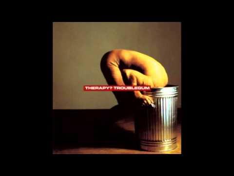 Therapy? - Troublegum (Full Album)