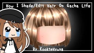 °How I Shade/Edit Hair In Gacha Life \ #1° | KookieHyung
