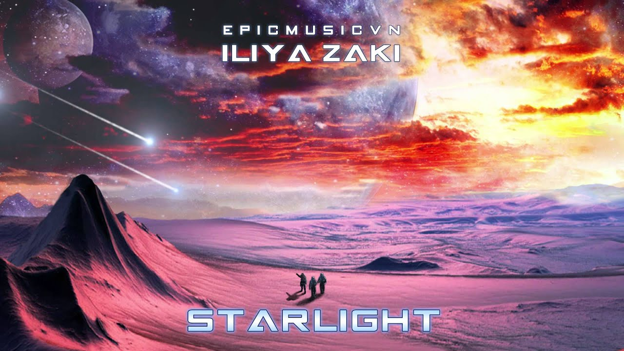Epic Fantasy | Iliya Zaki - Starlight (LYRA) - Epic Music VN