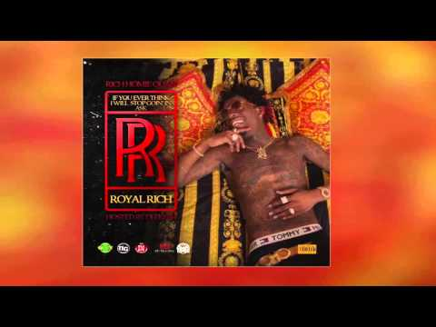 Rich Homie Quan - If You Ever Think I Will Stop Going In ask RR (Full Mixtape)