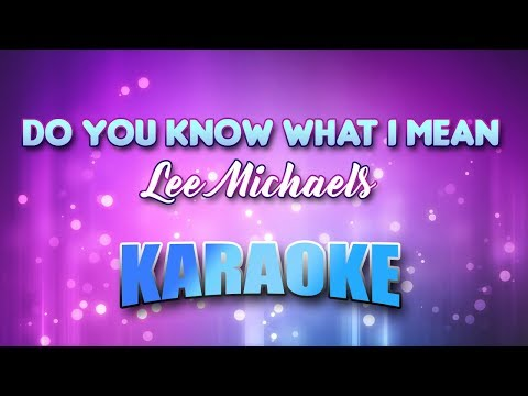 Do You Know What I Mean - Lee Michaels (Karaoke version with Lyrics)