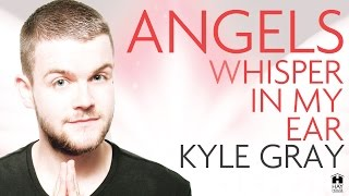 Kyle Gray - Angels Whisper In My Ear - Trailer & Angel Prayer