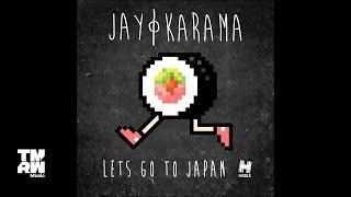 Jay Karama - Let's Go To Japan