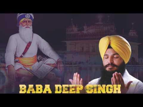 BABA DEEP SINGH JI  BY BHAI SIMERJEET SINGH [FULL SONG]