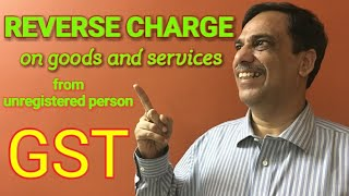 Reverse Charge on Goods & Services from unregistered person | Learning GST | CA Arun Ahuja