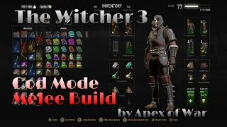 The Witcher 3 - God Mode Melee Build (UPDATE - See Description) (Patch 1.21) - Death March Gameplay