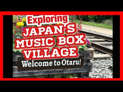 Music Box Village in Japan?  - Otaru, Hokkaido