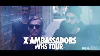 X Ambassadors - VHS Tour Trailer