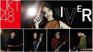 JKT48 - RIVER (Rock Cover by LC PROJECT x Sendy Ariani)