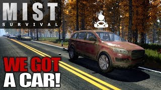 WE GOT A CAR! | Mist Survival | Let