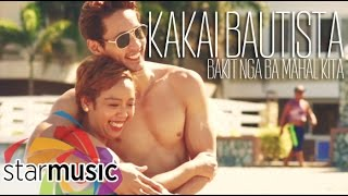 Video Kakai Bautista - Bakit Nga Ba Mahal Kita  (Official Music Video) download MP3, 3GP, MP4, WEBM, AVI, FLV Agustus 2018