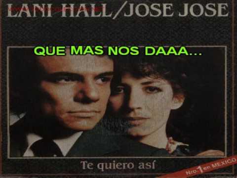 TE QUIERO ASI - JOSE JOSE Y LANI HALL (ALEJANDRA AVALOS) (CON LETRA) DE: J.S.