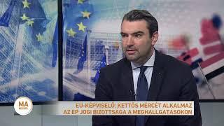 EU-képviselő: kettős mércét alkalmaz az EP jogi bizottsága a meghallgatásokon