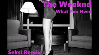 The Weeknd What You Need Seksi Remix 80s dance.mp3