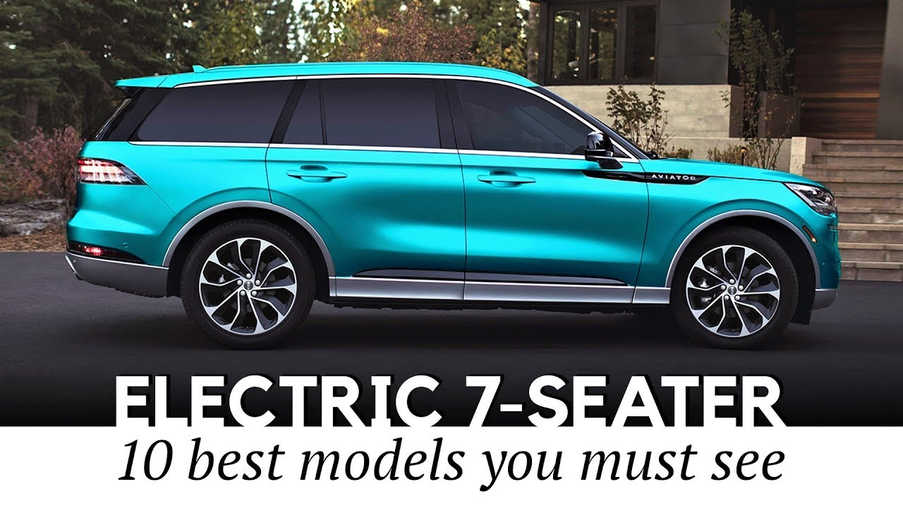 10 Electric 7 Seater Suvs And 3 Row Passenger Vehicles That Already Exist Youtube