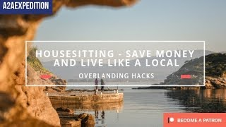 Overland Hacks - Housesitting - Save Money and Live Like a Local