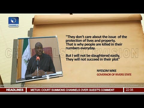 I Will Not Be Slaughtered Easily,Wike Replies Lai Mohammed 23/05/18 Pt.1 |News@10|