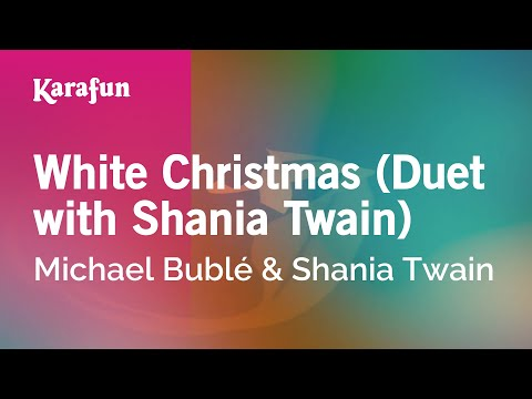Karaoke White Christmas (Duet with Shania Twain) - Michael Bublé *