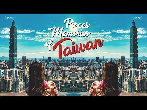 Pieces Memories of Taiwan - Travel | Backpack | Holidays | Adventure
