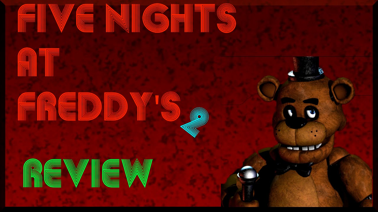Five Nights At Freddy's 2  Review  Youtube