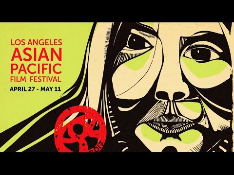 2017 LA Asian Pacific Film Festival Trailer