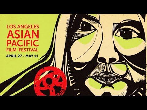 2017 LA Asian Pacific Film Festival Trailer