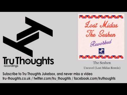 The Seshen - Unravel - Lost Midas Remix