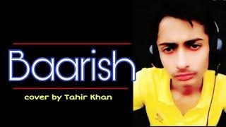 baarish-song-ll-hume-tumse-pyar-kitna-ll-jubin-nautiyal-ll-cover-by-tahir-khan