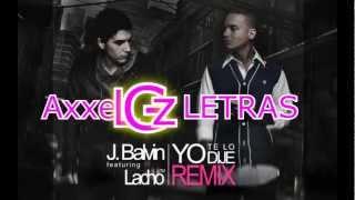 J Balvin Ft. Lacho - Yo Te Lo Dije [Official Remix] (LETRA)